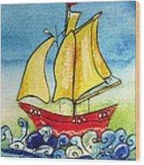Happy Sailing Ship  Wood Print