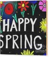 Happy Spring Wood Print