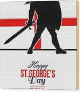 Happy St George Day Stand Tall And Proud Greeting Card Wood Print