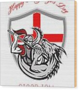 Happy St George Stand Tall Proud To Be English Retro Poster Wood Print