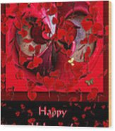 Happy Valentine's Day Card Wood Print