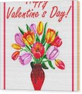 Happy Valentines Tulip Bouquet Wood Print