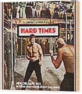 Hard Times, Us Poster Art, Front Wood Print