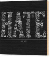 Hate Love Wood Print