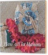 Hau Oli La Hanau Wood Print