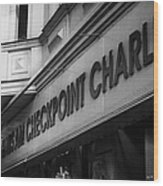 haus am checkpoint charlie museum Berlin Germany Wood Print by Joe Fox