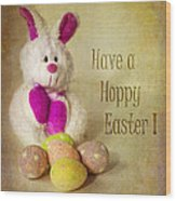 Have A Hoppy Easter Wood Print