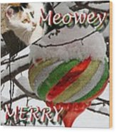 Have A Meowey Merry Christmas Wood Print