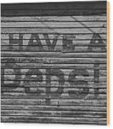 Have A Pepsi Wood Print by Steven  Taylor