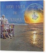 Have Faith In Karma Wood Print