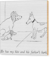 He Has My Bite And His Father's Bark Wood Print