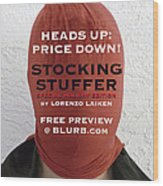 Heads Up  Price Down Wood Print