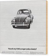 Heard Any Good Volkswagen Jokes Lately Wood Print by Georgia Fowler