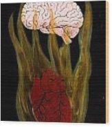 Heart Cooks Brain Wood Print