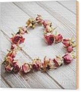 Heart From Dry Rose Buds Wood Print