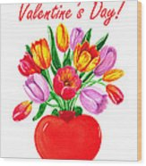 Heart Full Of Tulips Valentine Bouquet  Wood Print