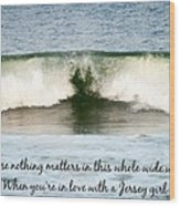 Heart Wave Seaside Nj Jersey Girl Quote Wood Print