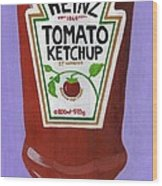 Heinz Tomato Ketchup Wood Print