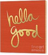 Hella Good in Orange and Gold Wood Print