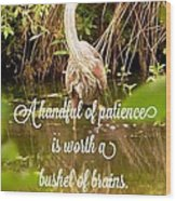 Heron With Quote Photograph  Wood Print
