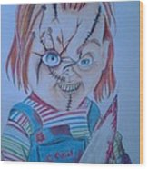 Hi I'am Chucky  Wanna Play Wood Print