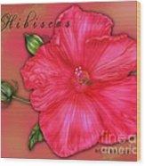 Hibiscus Digi Wood Print