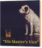 His Masters Vice Wood Print