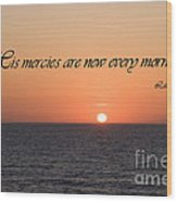 His Mercies Are New Every Morning Wood Print