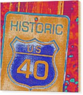 Historic Route 40 Pop Art Wood Print
