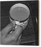 Holding A Full Cup Of Hot Tea Wood Print