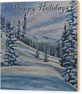 Happy Holidays - Winter Landscape Wood Print
