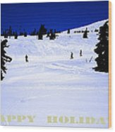 Holiday Skiers At Mt Hood  Oregon Wood Print by Glenna McRae