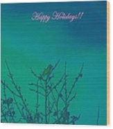 Holiday With Nature Wood Print