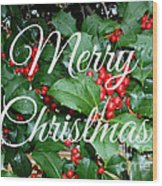 Holly Berries Merry Christmas Wood Print