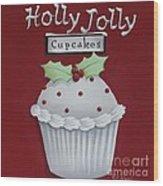 Holly Jolly Cupcakes Wood Print