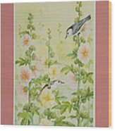 Hollyhocks And Nuthatches Wood Print