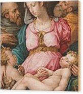 Holy Family With The Infant Saint John The Baptist And Saint Francis Wood Print by Giorgio Vasari