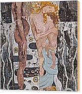 Homage To Klimt's Three Ages Of Woman Wood Print