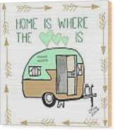 Home Is Where The Heart Is Campling Trailer Vintage Wood Print