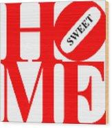 Home Sweet Home 20130713 Red White Black Wood Print