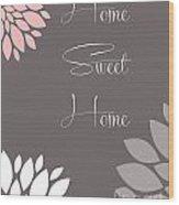 Home Sweet Home Peony Flowers Wood Print