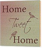 Home Tweet Home Birds Wood Print