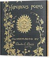 Hoods Humorous Poems Wood Print