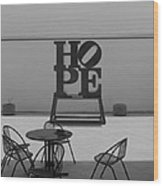 Hope And Chairs In Black And White Wood Print