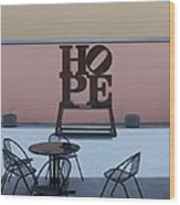 Hope And Chairs Wood Print