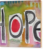Hope- Colorful Abstract Painting Wood Print