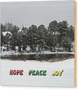 Hope Peace Joy Wood Print