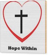 Hope Within Wood Print by Stephanie Grooms