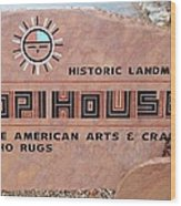Hopihouse Sign Wood Print