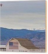 Hot Air Balloon Boulder Flag Barn And Eldora  Wood Print